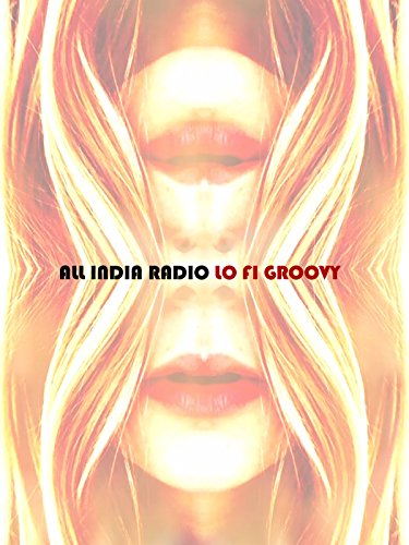 All India Radio - Lo Fi Groovy