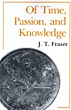 Of Time, Passion, and Knowledge (0691024375) by Julius Thomas Fraser