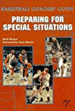 Basketball Coaches Guide: Coaching Special Situations (1570280959) by Brown, Larry
