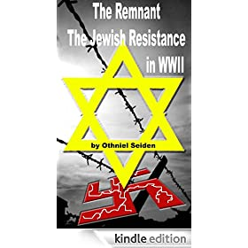 The Remnant - The Jewish Resistance in WWII (The Jewish History Novel Series Book 1)