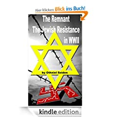 The Remnant - The Jewish Resistance in WWII (The Jewish History Novel Series)