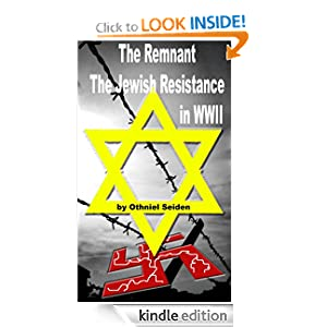 Free Kindle eBook The Remnant - Stories of the Jewish Resistance in WWII by Othniel J. Seiden