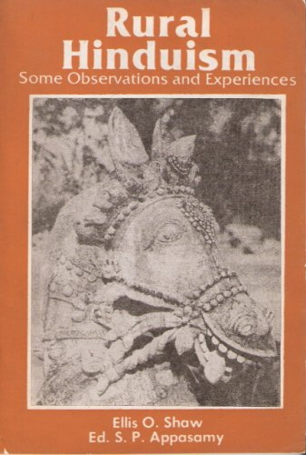 Rural Hinduism: Some Observations and Experiences, Ellis O. Shaw
