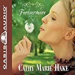 Forevermore | Cathy Marie Hake