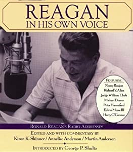 Reagan In His Own Voice by Kiron K. Skinner, Annelise Anderson, Martin Anderson and Various