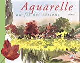 img - for L'Aquarelle au fil des saisons book / textbook / text book