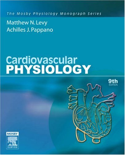 Cardiovascular Physiology: Mosby Physiology Monograph...
