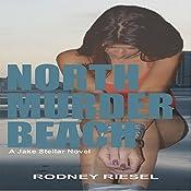 North Murder Beach: Jake Stellar Series, Book 1 | Rodney Riesel