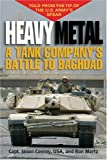 Heavy Metal: A Tank Companys Battle to Baghdad