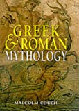Greek and Roman Mythology (Mythology Series) (1577170644) by Couch, Malcolm