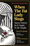 img - for When the Fat Lady Sings: Opera History as it Ought to Be Taught book / textbook / text book