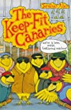 The Keep-fit Canaries Jonathan Allen