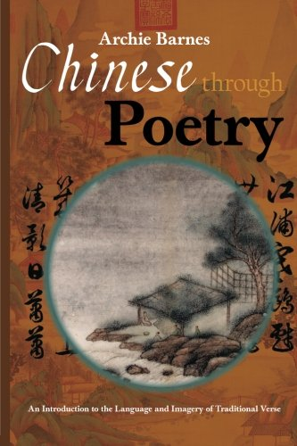 Chinese Through Poetry: An introduction to the language...