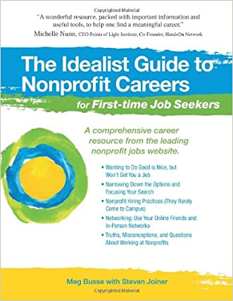 The Idealist Guide to Nonprofit Careers for First-time Job Seekers (Hundreds of Heads Survival Guides)