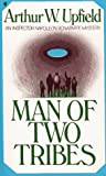Man of Two Tribes (An Inspector Napoleon Bonaparte Mystery) (0020259506) by Arthur W. Upfield