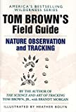 Tom Brown's Field Guide to Nature Observation and Tracking (0425099660) by Brown, Tom