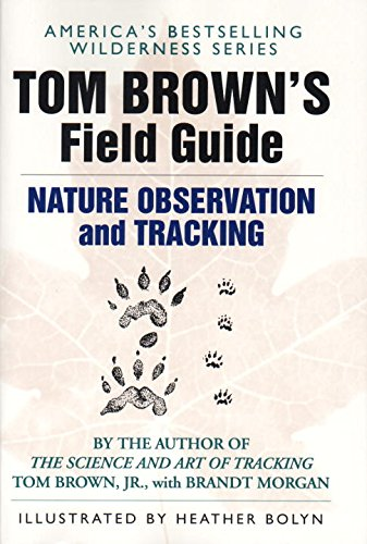 Tom Brown's Field Guide to Nature Observation and Tracking (Tom Brown's Field Guides)