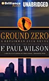 F. Paul Wilson Ground Zero (Repairman Jack)