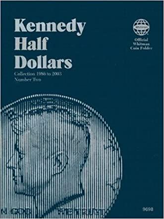 Kennedy Half Dollars Folder 1986-2003 (Official Whitman Coin Folder) written by Whitman