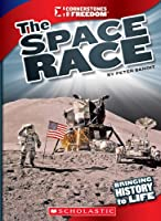The Space Race (Cornerstones of Freedom. Third Series)
