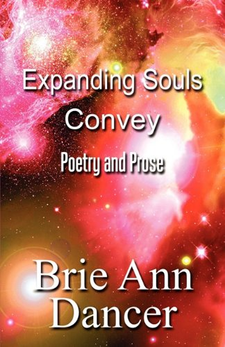 Expanding Souls Convey: Poetry and Prose PDF