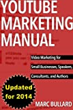 YouTube Marketing Manual: Video Marketing for Small Businesses, Speakers, Consultants, and Authors