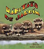 img - for Habitats De Jardin/ Backyard Habitats (Introduccion a Los Habitats / Introduction to Habitats) (Spanish Edition) book / textbook / text book