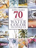 Zoltan Szabo's 70 Favorite Watercolor Techniques