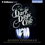 The Dark Days Club: The Lady Helen Trilogy, Book 1 | Alison Goodman