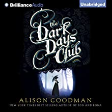 The Dark Days Club: The Lady Helen Trilogy, Book 1 Audiobook by Alison Goodman Narrated by Fiona Hardingham