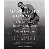 51W1QxhKZPL. SL160 OU01 SS160 The Mysterious Montague: A True Tale of Hollywood, Golf, and Armed Robbery (Audio CD)