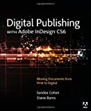 Sandee Cohen Digital Publishing with Adobe InDesign CS6