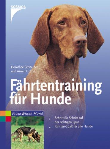 Fährtentraining für Hunde: Schritt für Schritt auf der richtigen Spur. Fährten-Spass für alle Hunde