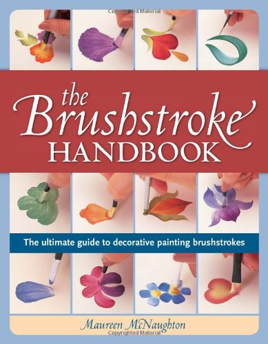 Download The Brushstroke Handbook: The ultimate guide to decorative painting brushstrokes