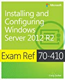 Exam Ref MCSA 70-410: Installing and Configuring Windows Server 2012 R2