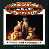 img - for Woodcarving with Rick Butz: Woodland Creatures (Woodcarving Step by Step with Rick Butz) book / textbook / text book