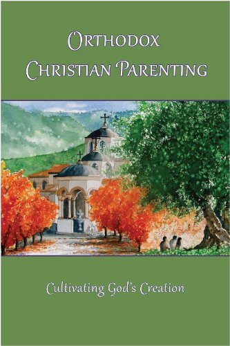 Orthodox Christian Parenting - Cultivating God's Creation