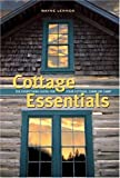 img - for Cottage Essentials: The Everything Guide for Your Cottage, Cabin or Camp book / textbook / text book