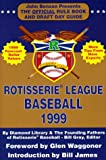 Rotisserie League Baseball: The Official Rule Book and Draft Day Guide (Rotisserie League Baseball: Official Handbook & A to Z Scouting Guide)