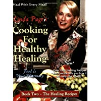 Cooking for Healthy Healing, Book Two: The Healing Recipes