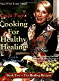 Cooking for Healthy Healing:  The Healing Recipes, Book Two
