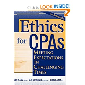 Ethics for CPAs: Meeting Expectations in Challenging Times D. R. Carmichael, Dan M. Guy, Linda A. Lach