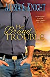 Her Brand of Trouble (English Edition)