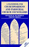 img - for A Handbook for Churchwardens and Parochial Church Councilors (Mowbray Parish Handbooks) book / textbook / text book