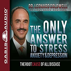 The Only Answer to Stress, Anxiety and Depression Audiobook