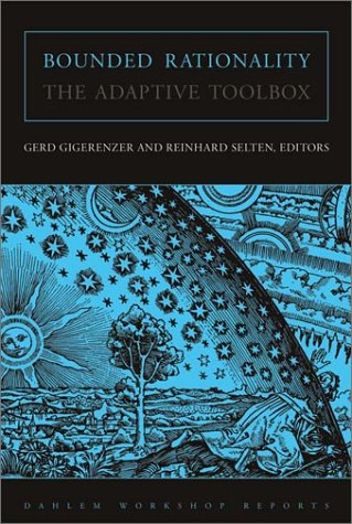 Bounded Rationality: The Adaptive Toolbox: Gerd Gigerenzer, Reinhard Selten: 9780262571647: Amazon.com: Books