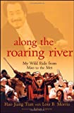Hao Jiang Tian Along the Roaring River: My Wild Ride from Mao to the Met
