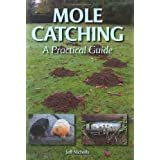 Mole Catching: A Practical Guideby Jeff Nicholls
