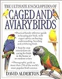 The Ultimate Encyclopedia of Caged & Aviary Birds (0754806332) by Alderton, David