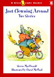 Just Clowning Around: Two Stories (0152025189) by MacDonald, Steven
